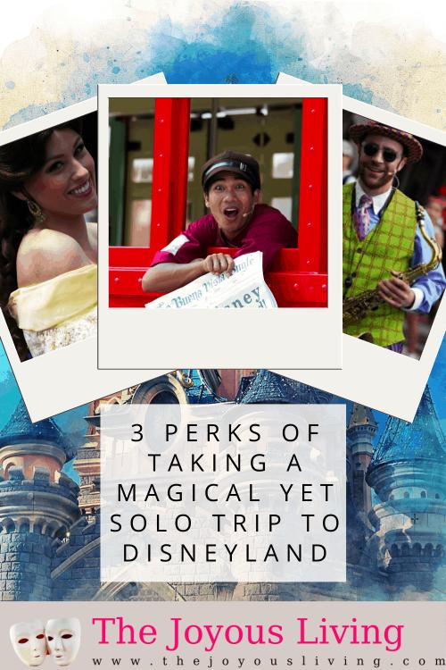 3 Perks of Taking a Magical Yet Solo Trip to Disneyland #disneyland #disney #themeparks #amusementparks #disneytravel #thejoyousliving