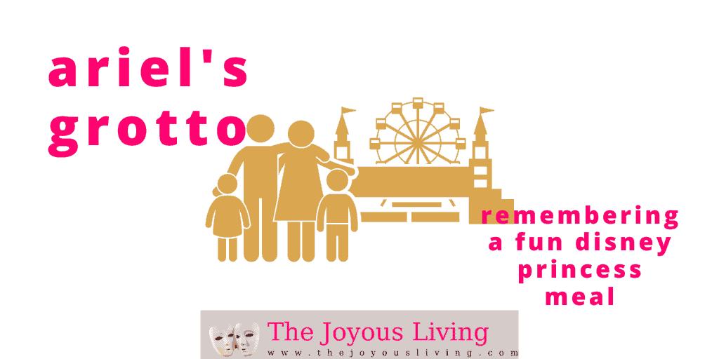 The Joyous Living: Ariel's Grotto, Remembering a fun Disney Princess Meal