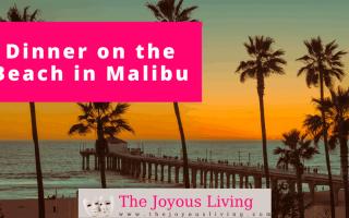 The Joyous Living: Dinner on the beach in Malibu, Paradise Cove