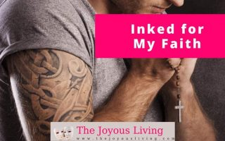 The Joyous Living: Inked for My Faith