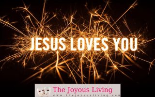 The Joyous Living: Jesus Loves You