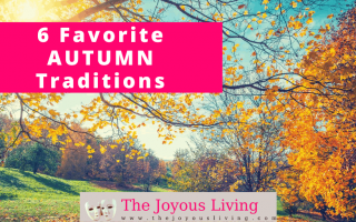 The Joyous Living: 6 favorite autumn traditions