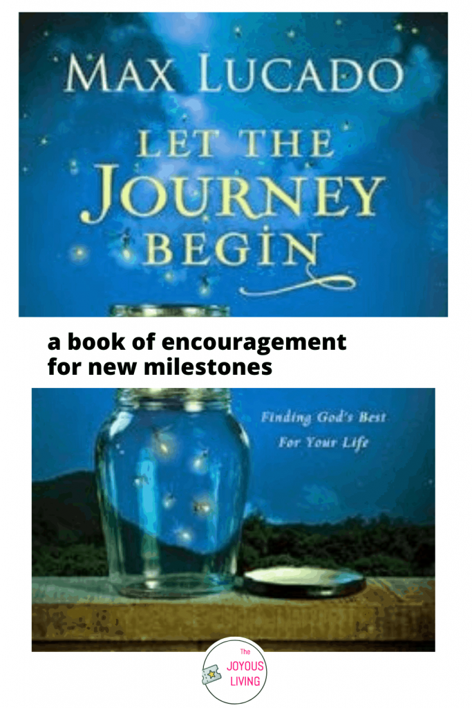 Christian encouragement book for new milestones. Book by Max Lucado. Let the Journey Begin by Max Lucado. #christian #nonfiction #books #encouragement #graduation #college #newchild #milestone #maxlucado #letthejourneybegin #thejoyousliving