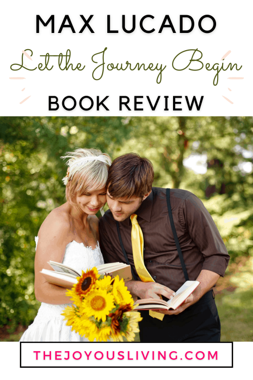 Max Lucado book review. Max Lucado books. Let the journey begin book review. Finding God's best for your life. Book gift for weddings. Book gift for graduation. Gift for new job. Gift recommendations for Christians. Christian book review. #sponsored #maxlucado #christianbooks #thejoyousliving #letthejourneybegin