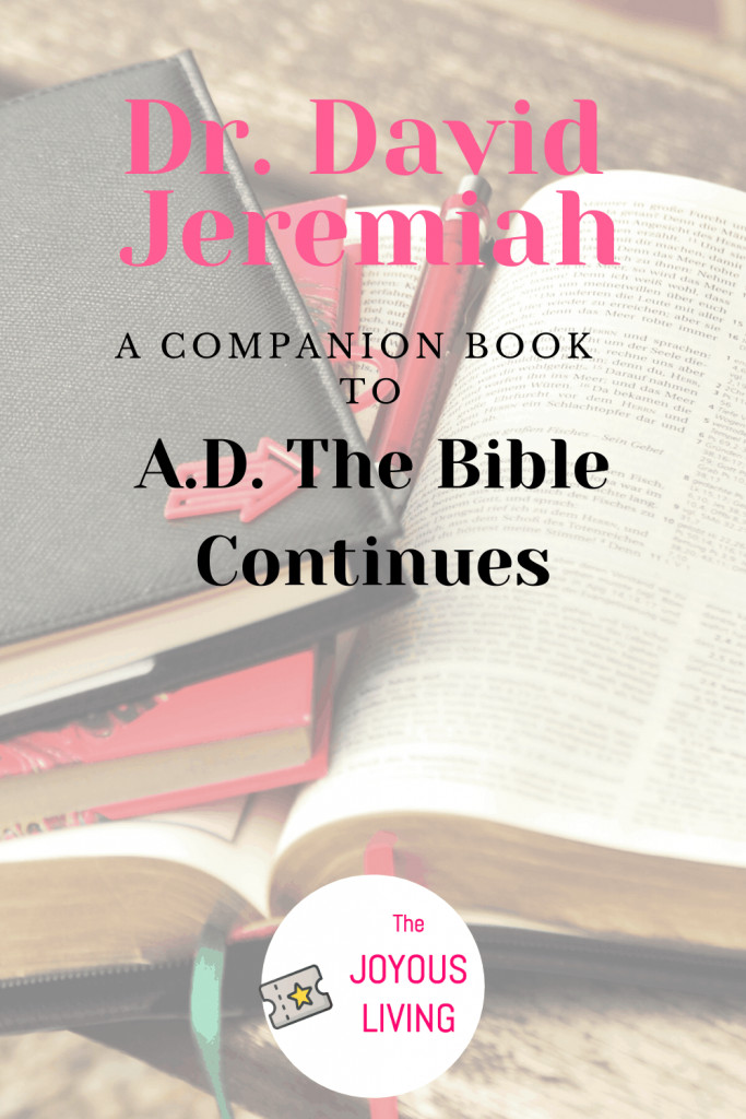 Fans of Biblical Drama A.D. The Bible Continues will enjoy Dr. David Jeremiah's companion book #davidjeremiah #bible #thebiblecontinues #book #christianbooks #thejoyousliving