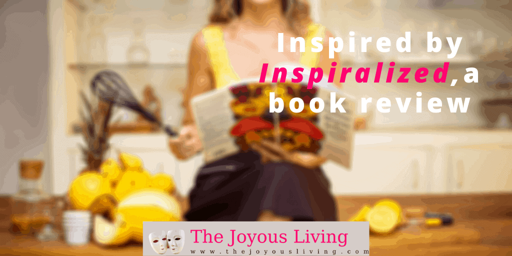 The Joyous Living: Inspired by Inspiralized, a book review