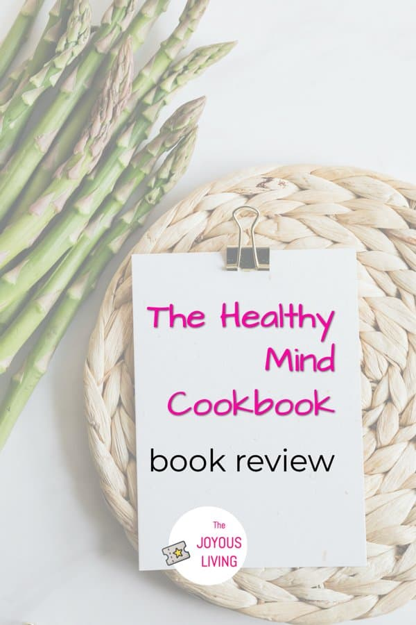 Is Rebecca Katz' HEALTHY MIND COOKBOOK helpful for those with chronic illness? #cookbook #healthymindcookbook #rebeccakatz #chronicfatigue #chronicillness #blog #books #thejoyousliving