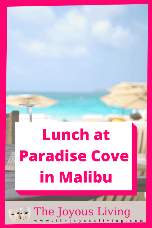 Lunch at Paradise Cove. Where to go to lunch in Malibu. Lunch review at Paradise Cove in Malibu. Where to eat at the beach? #paradisecove #restaurantreviews #maliburestaurants #travel #southerncalifornia #visitmalibu #thejoyousliving