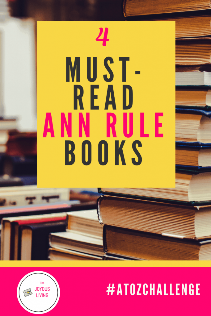 Must read books by the woman who once called Ted Bundy friend #annrule #tedbundy #truecrime #nonfiction #books #author #atozchallenge #thejoyousliving