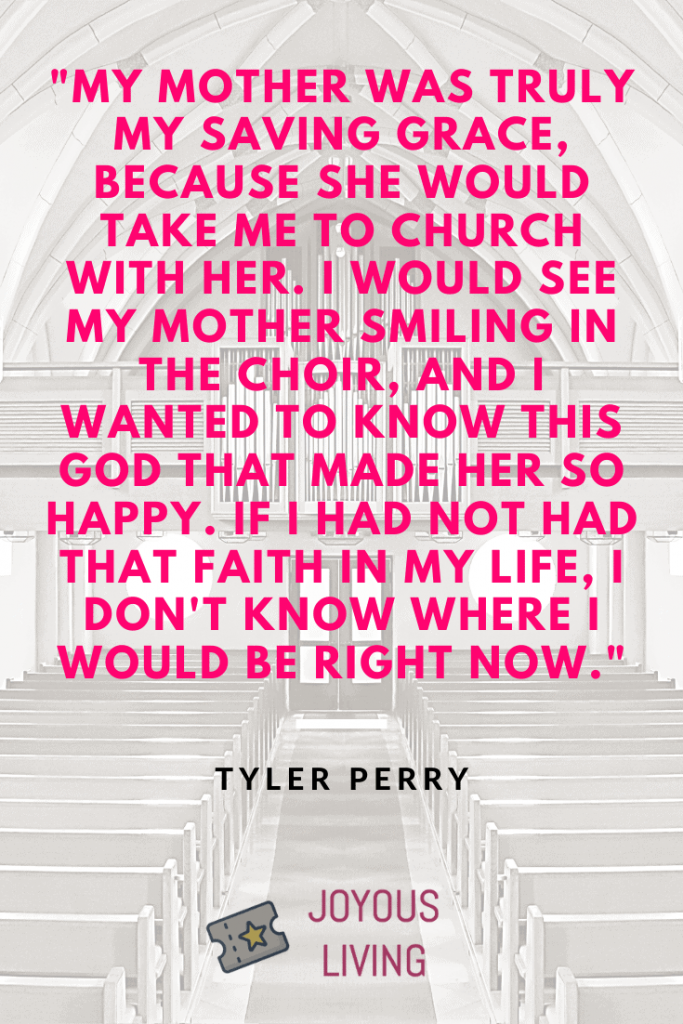 Tyler Perry quote about his mother #atozchallenge #quote #tylerperry #thejoyousliving