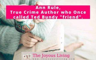 The Joyous Living: Ann Rule, True Crime Author