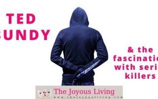 The Joyous Living: Ted Bundy and the Fascination with Serial Killers