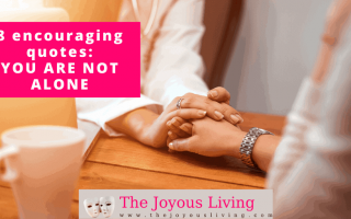 The Joyous Living: 8 Encouraging Quotes You Are Not Alone