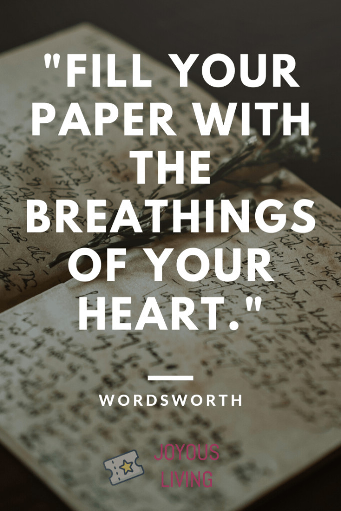 Fill your paper with the breathings of your heart #williamwordsworth #wordsworth #quote #writing #writer #thejoyousliving