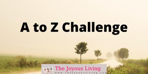 The Joyous Living: A to Z Challenge