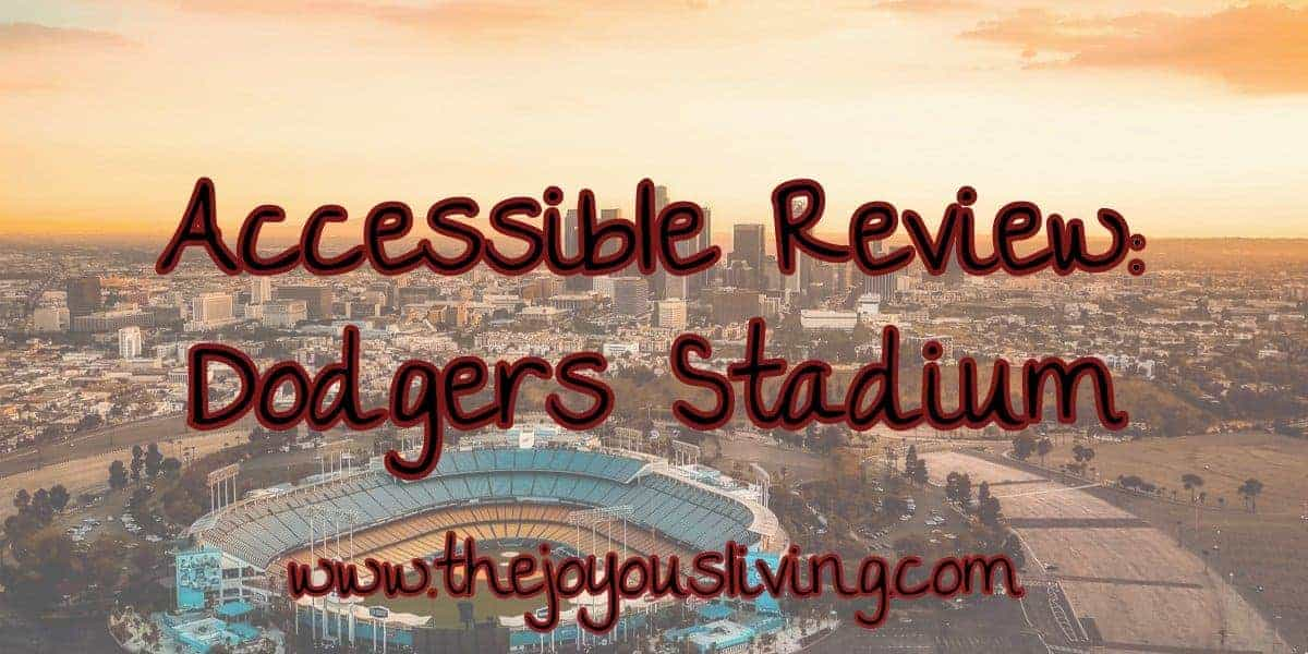 The Joyous Living Dodgers Stadium Review