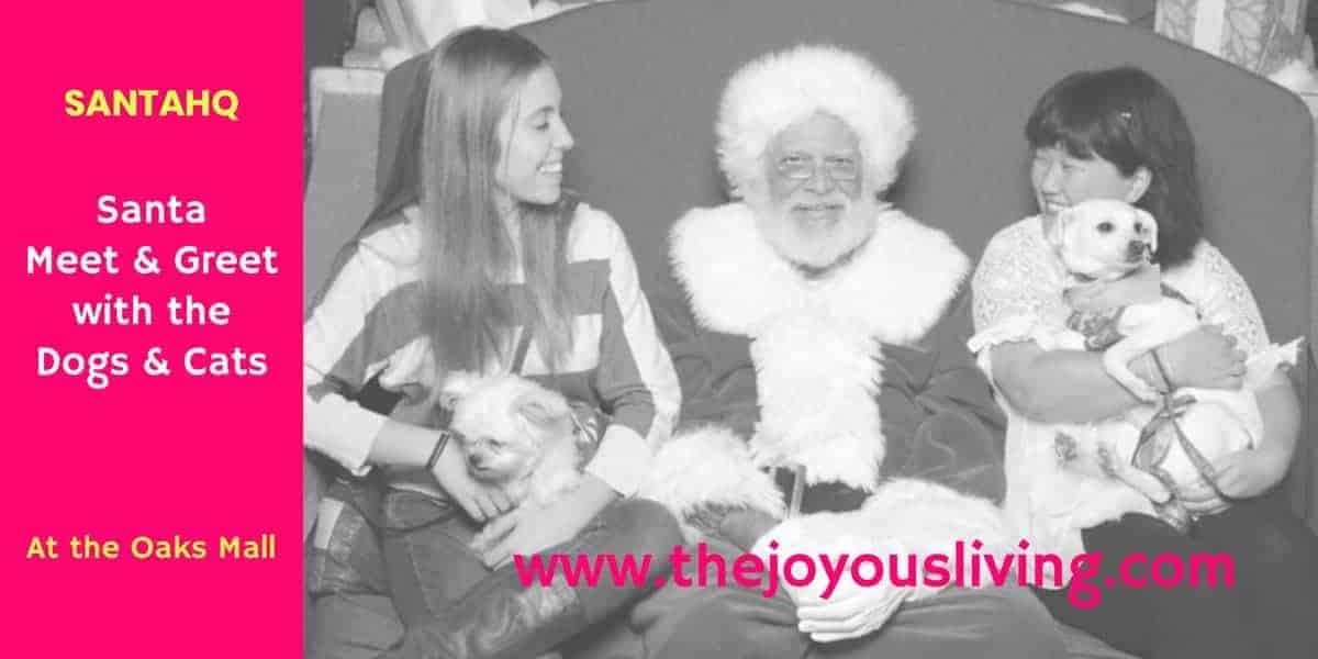The Joyous Living: Santa Meets Dogs and Cats at The Oaks Mall Thanks to SantaHQ