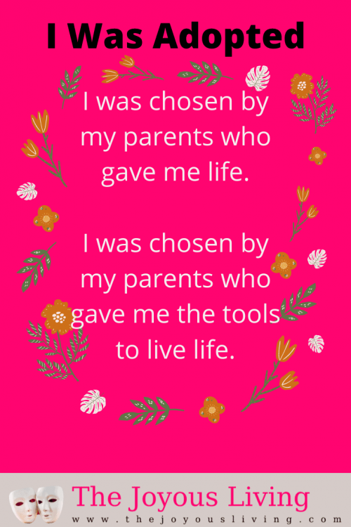 I was adopted quote. Quotes about adoption. Being grateful for my birth parents. Giving thanks for my adoptive parents. #adoption #adoptiveparents #birthparents #adopted #quotesaboutadoption #quotes #thejoyousliving