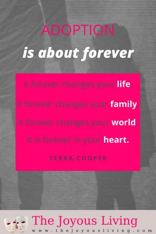 Adoption is about forever. Adoption quotes. Adoption qoute by Terra Cooper. #adoption #adoptionquotes #adopting #terracooper #thejoyousliving