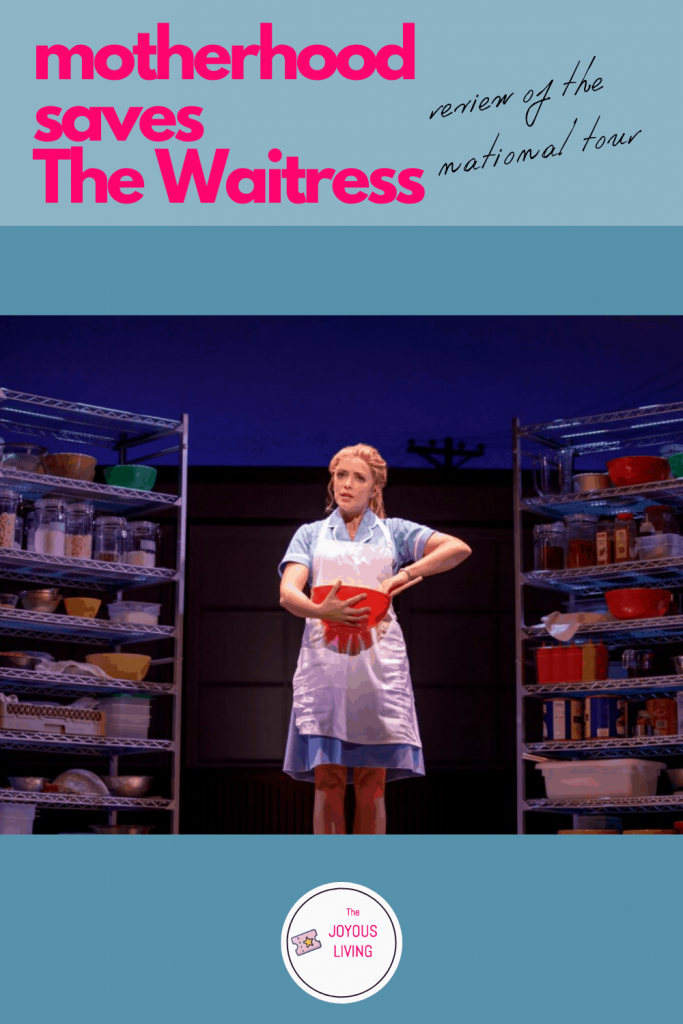 A review of the U.S. national tour of The Waitress #thewaitress #musical #theatre #sarabareilles #desioakley #pantages #hollywood #lathtr #review #thejoyousliving #sponsored