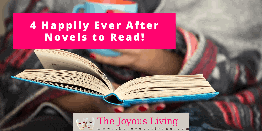 The Joyous Living: 4 happily ever after novels to read