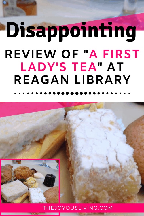 Review of A First Lady's Tea at Reagan Library. Afternoon tea at Reagan Library. Simi Valley afternoon tea review. Reagan Library in Simi Valley events. Events at SImi Valley Reagan Library. #reaganlibrary #afternoontea #afirstladystea #simivalley #losangeles #thejoyousliving