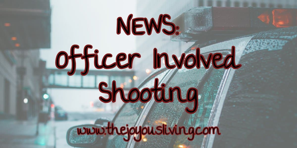 The Joyous Living: CHP Involved Shooting NEWS