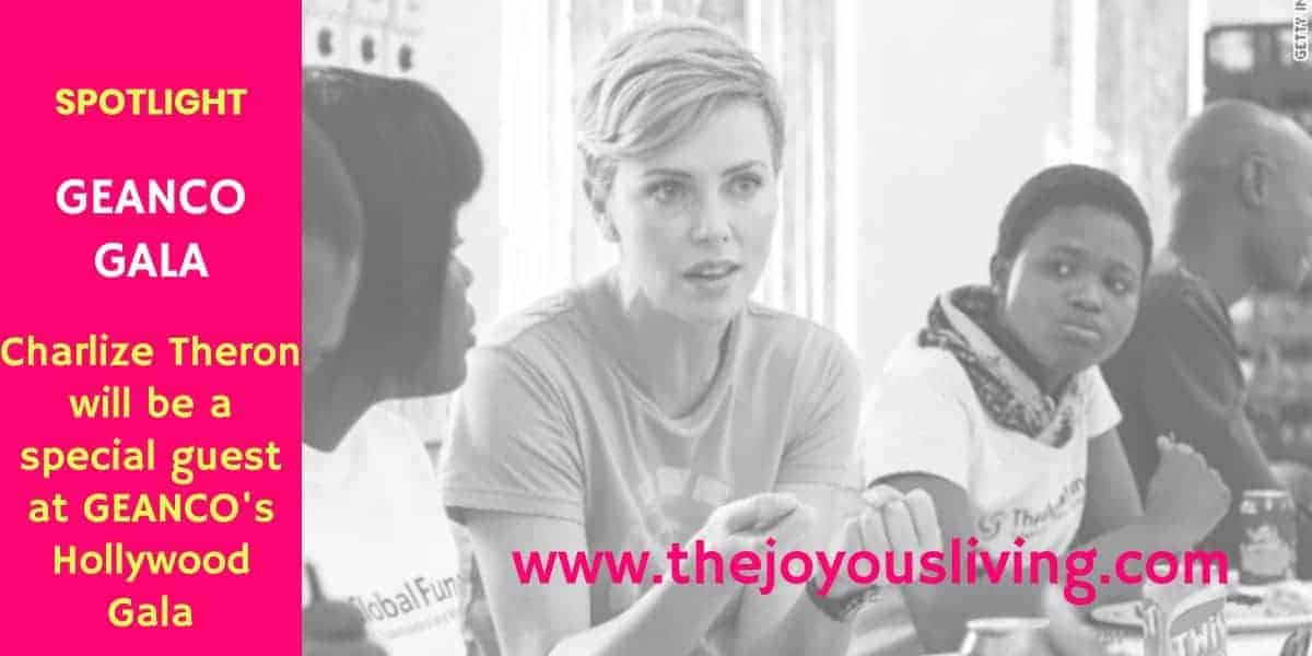The Joyous Living: Geanco will host Charlize Theron at their 2019 Hollywood Gala