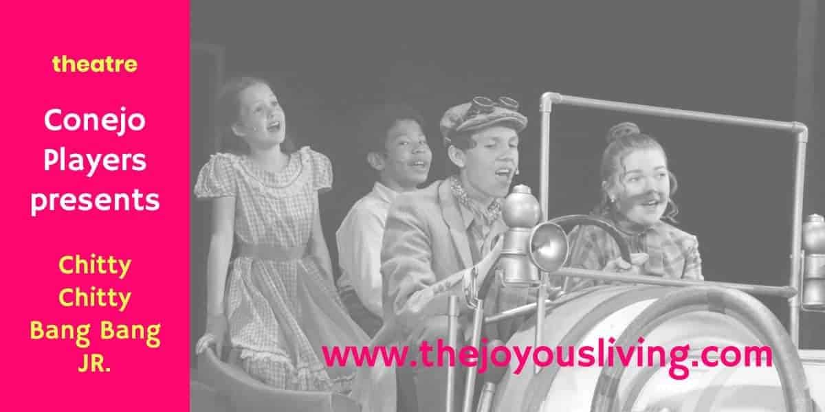 The Joyous Living: Chitty Chitty Bang Bang JR is coming to Conejo Players