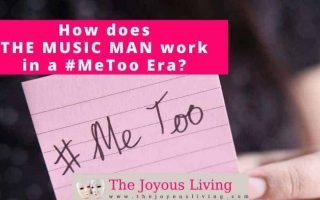 The Joyous Living: Is The Music Man Appropriate in a #MeToo World?
