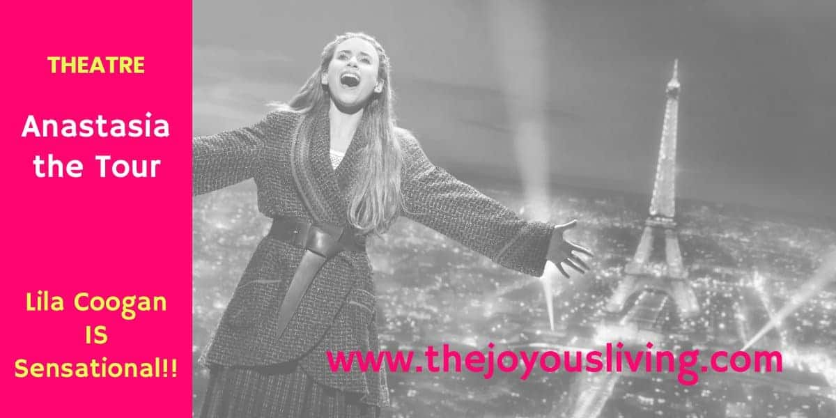 The Joyous Living Anastasia Musical Tour Lila Coogan Pantages Theatre Review