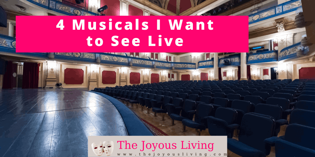 The Joyous Living: 4 Musicals I Want to See Live