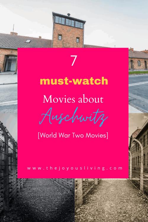 Must watch movies about Auschwitz. Auschwitz movies similar to Schindler's List. World War Two movies to watch. #moviestowatch #auschwitz #worldwartwo #historicalmovies #periodmovies #thejoyousliving