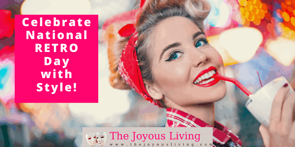 The Joyous Living: National Retro Day