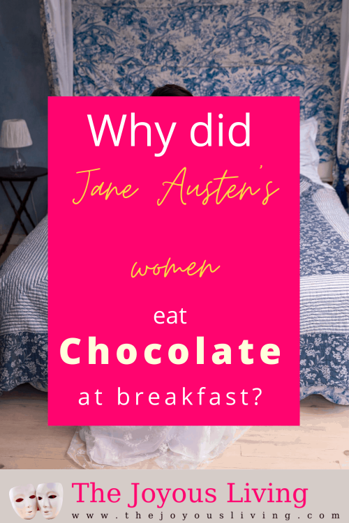 Why did Jane Austen's women eat chocolate at breakfast? Learn the old wive's tale about chocolate for breakfast. Learn why women ate chocolate for breakfast in the Regency era. What does chocolate have to do with fertility? #oldwivestale #janeausten #chocolate #breakfast #thejoyousliving