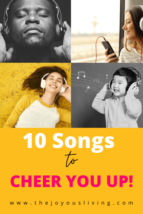 10 Songs to Cheer You Up. Music to make you happy. Feel good playlist songs. #playlist #feelgood #thejoyousliving #musicplaylist