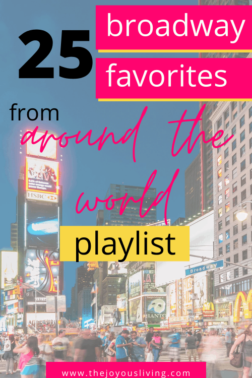 25 Broadway favorite songs from around the world. Playlist of Broadway music from around the world. Favorite musical theatre songs in different languages. #broadway #musicaltheatre #playlist #thejoyousliving