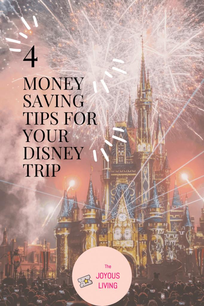 4 Money Saving Tips for Your Next Disney Trip #disney #disneyland #waltdisneyworld #thejoyousliving #blogger