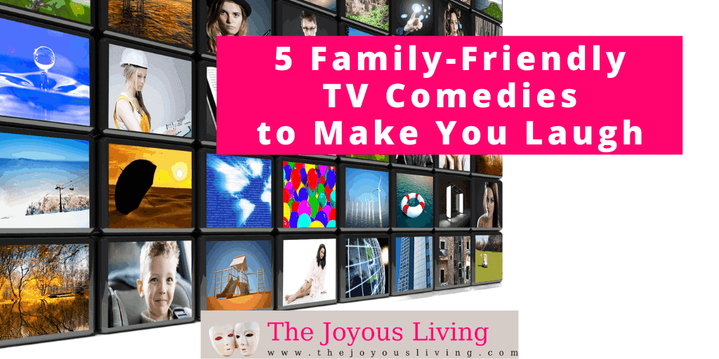 The Joyous Living: 5 tv comedies to make you laugh