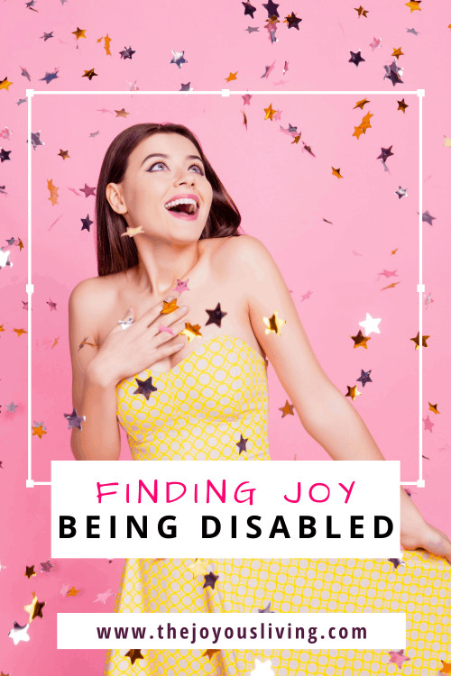 Don't let the world steal your joy. My experience finding joy despite being disabled. Finding peace being disabled. Finding peace in turbulent times. Finding joy in the journey. My Experience Finding Joy being Disabled. Finding joy in the little things. Avoiding depression when disabled. How to find joy when disabled. Being disabled and finding joy. Having peace when disabled. #disabled #disability #findingjoy #joy #thejoyousliving