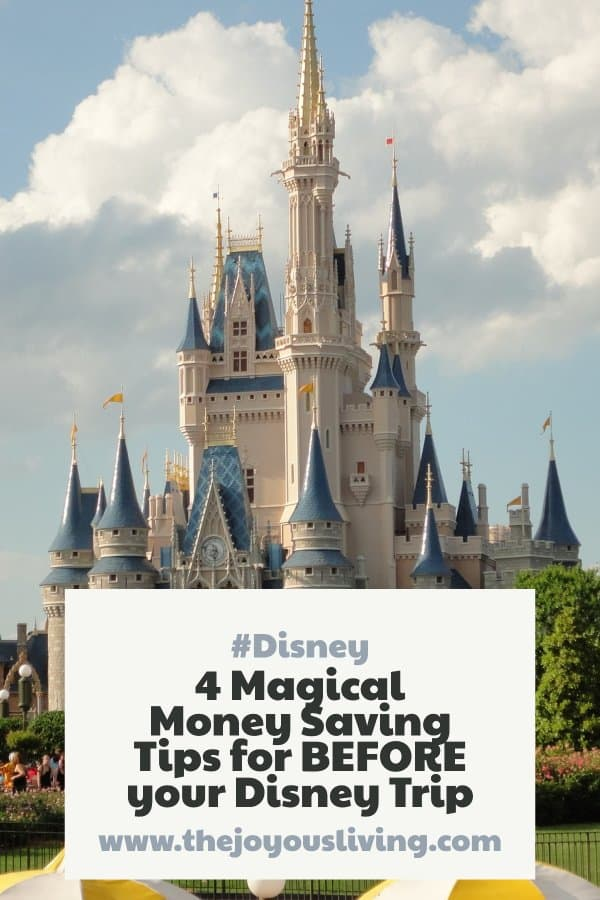 The Joyous Living: 4 Magical Money Saving Tips for BEFORE Your Disney Trip