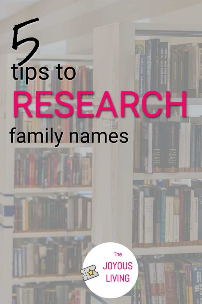 5 Tips to Research Family Names #atozchallenge #ancestry #family #name #genealogy #thejoyousliving