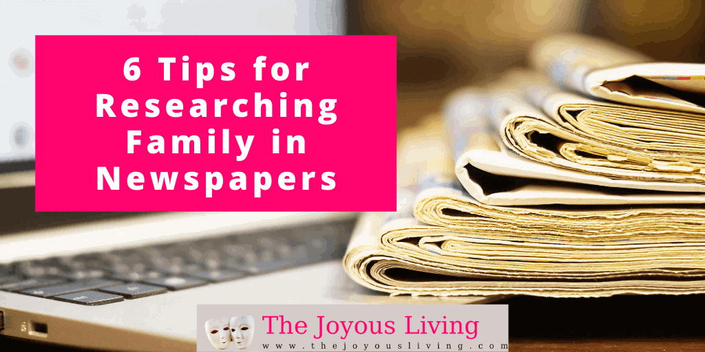 The Joyous Living: 6 tips for researching family in newspapers