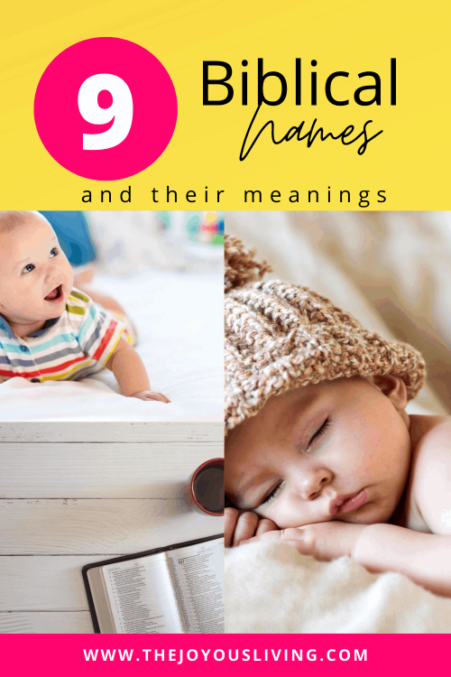 9 Biblical names and their meanings. Looking for a biblical name for your baby boy or baby girl? Discover rare baby names from your ancestors. #babynames #biblicalnames #christianbaby #thejoyousliving