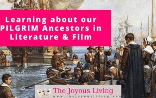 The Joyous Living: Learning about our PILGRIM Ancestors Through Literature and Film