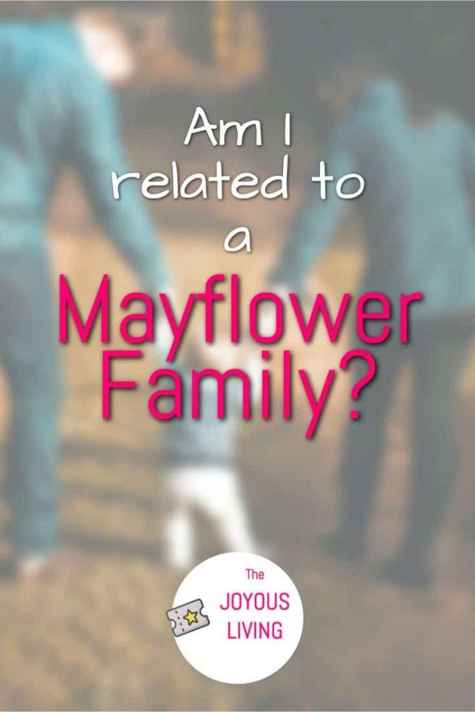 am i related to a Mayflower family? #mayflower #pilgrim #ancestor #history #family #thejoyousliving #ancestry #atozchallenge