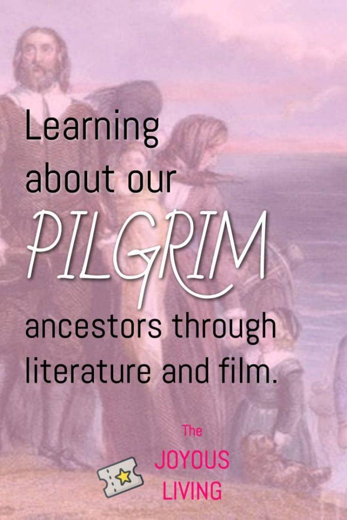 Learning about our PILGRIM Ancestors Through Literature and Film #pilgrims #ancestors #ancestry #history #mayflower #genealogy #books #films #thejoyousliving #atozchallenge