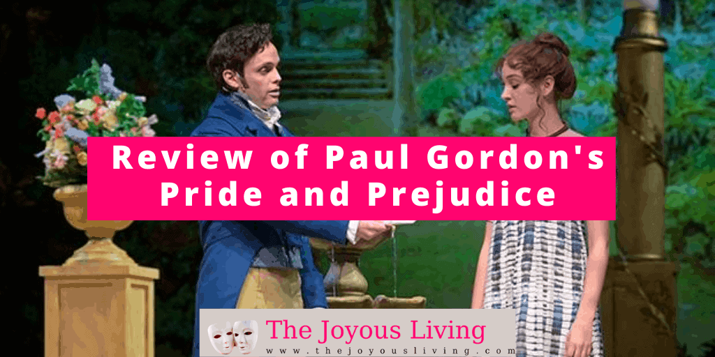 The Joyous Living: Paul Gordon's Pride and Prejudice on StreamingMusicals.com review