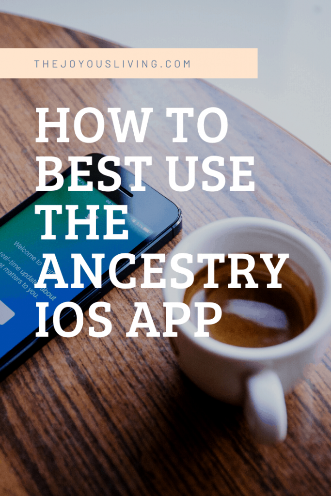 How can I use the Ancestry IOS app? #atozchallenge #ancestry #thejoyousliving