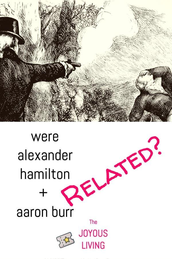 Were Alexander Hamilton and Aaron Burr related?